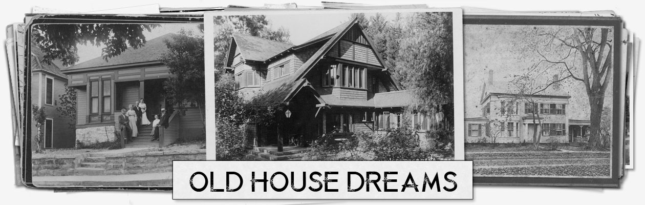 www oldhousedreams com/header/old_house_dreams_hea